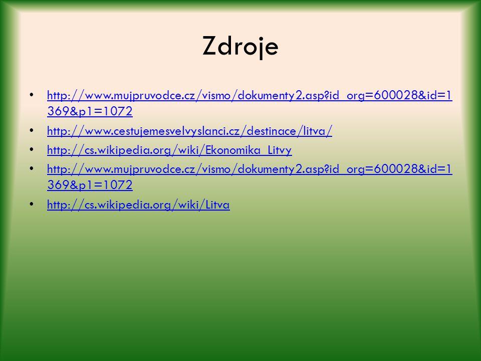 Zdroje http://www.mujpruvodce.cz/vismo/dokumenty2.asp id_org=600028&id=1369&p1=1072. http://www.cestujemesvelvyslanci.cz/destinace/litva/