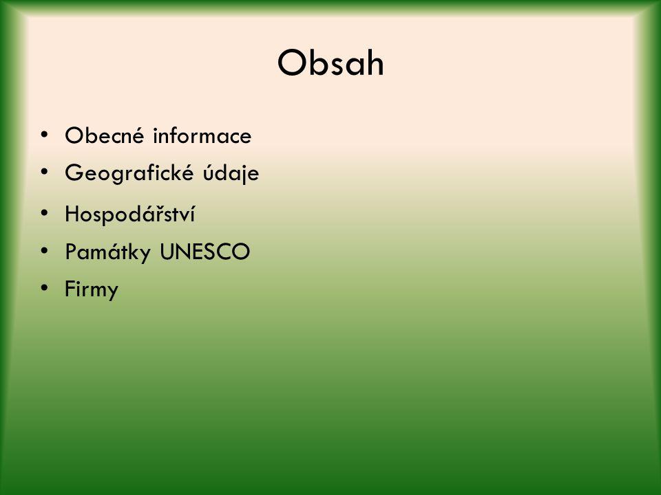 Obsah Obecné informace Geografické údaje Hospodářství Památky UNESCO