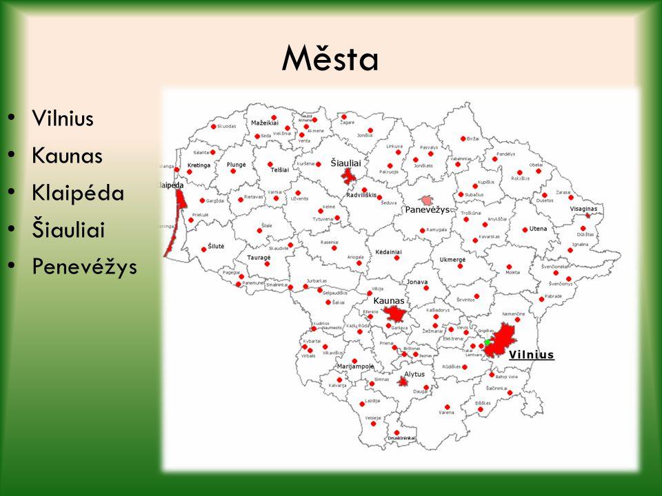 Města Vilnius Kaunas Klaipéda Šiauliai Penevéžys