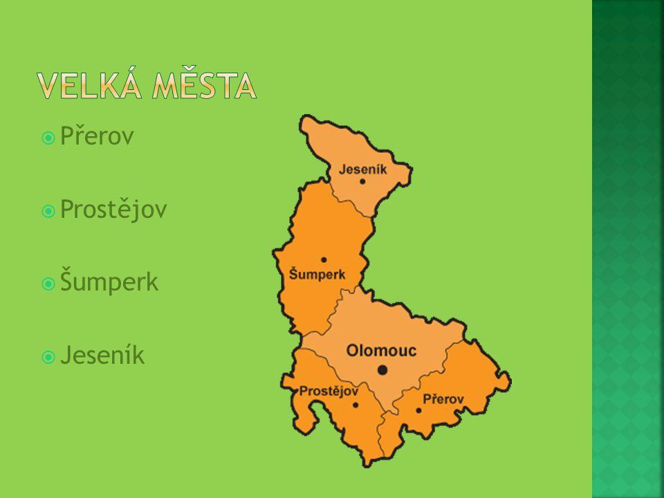 Velká města Přerov Prostějov Šumperk Jeseník