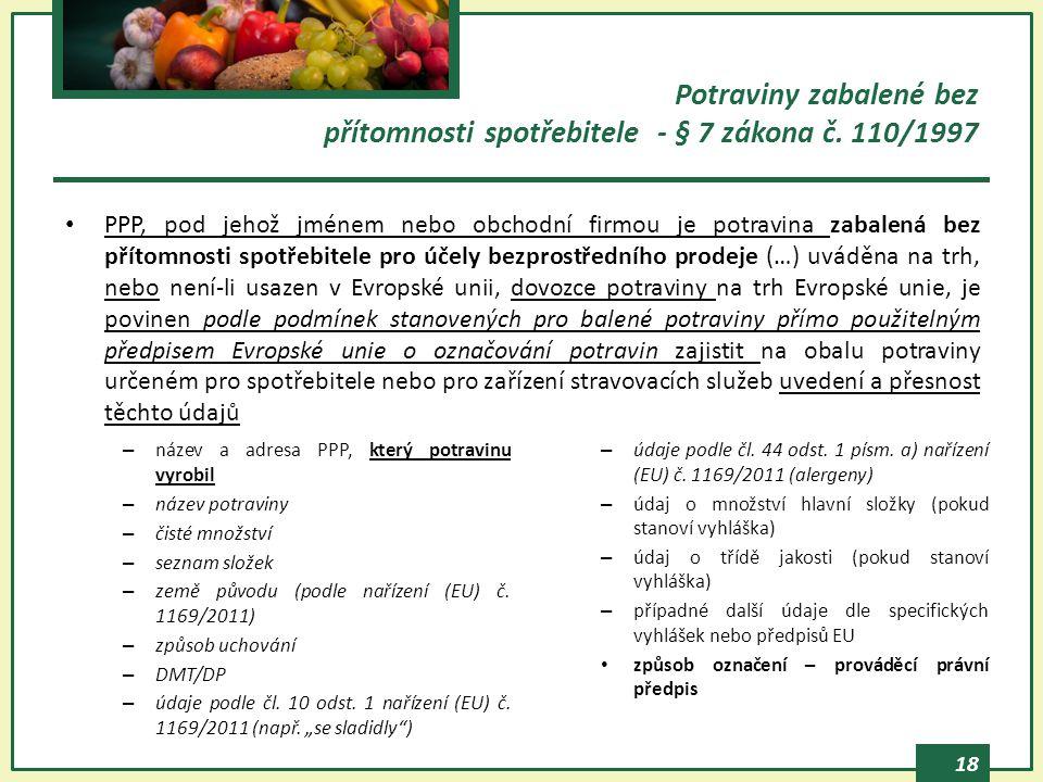 Potraviny zabalené bez přítomnosti spotřebitele - § 7 zákona č