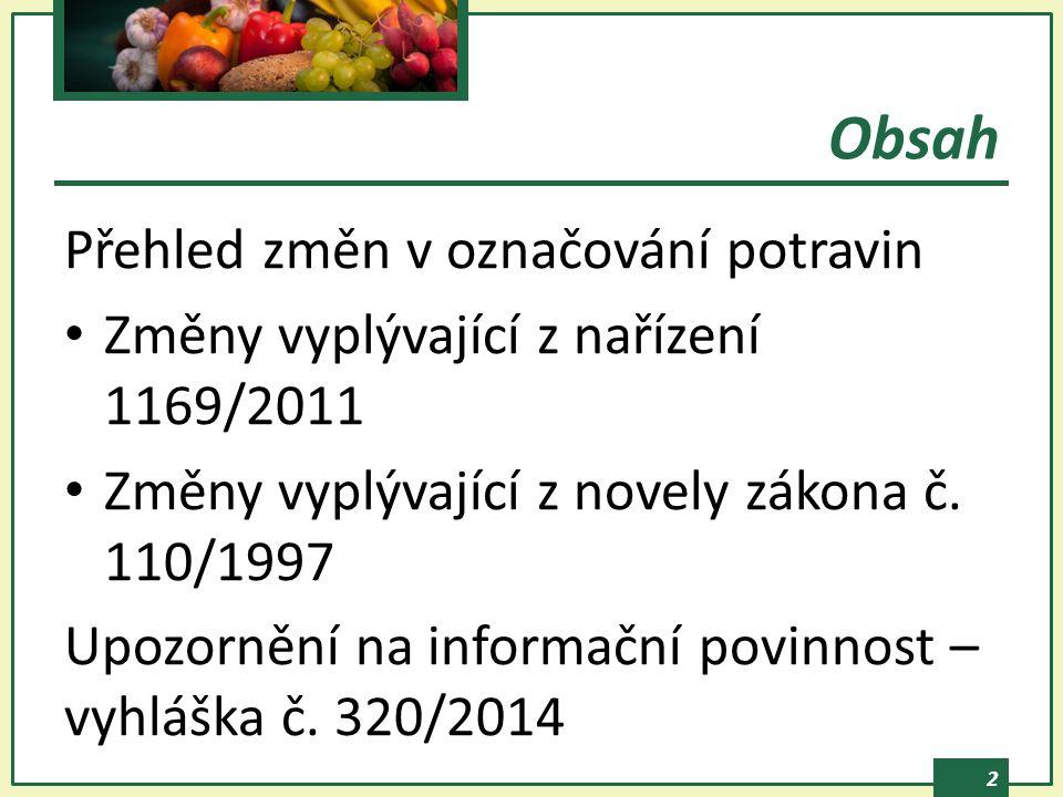 Obsah Přehled změn v označování potravin