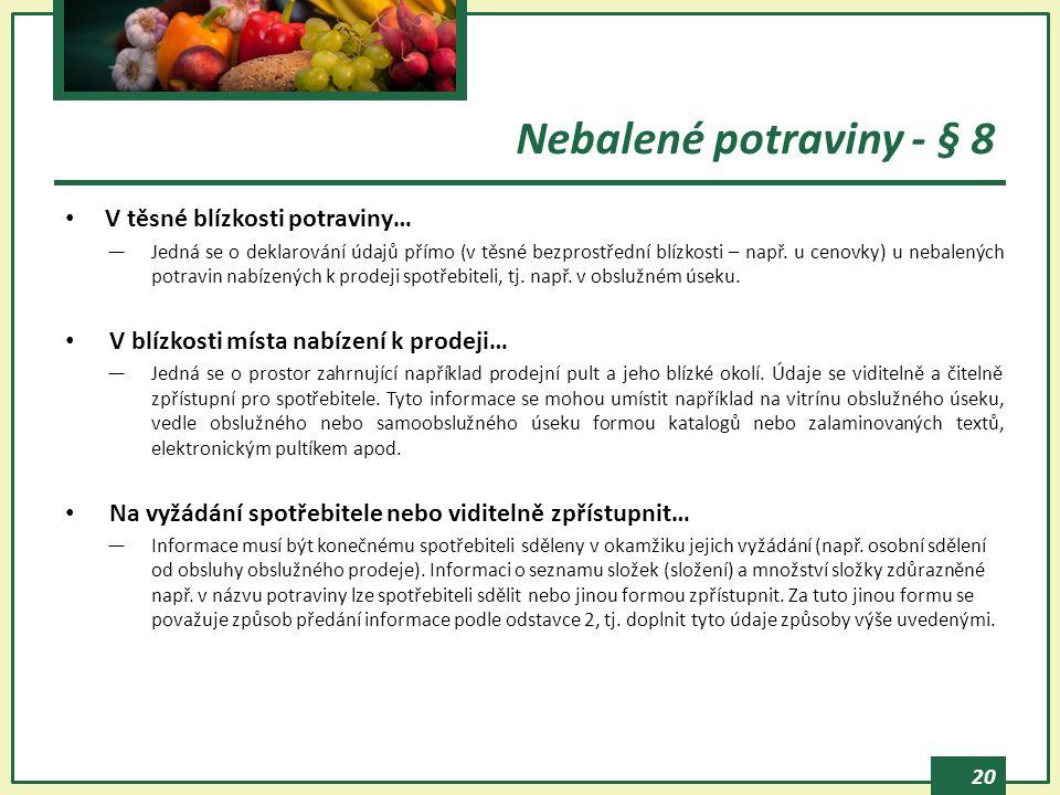 Nebalené potraviny - § 8 V těsné blízkosti potraviny…