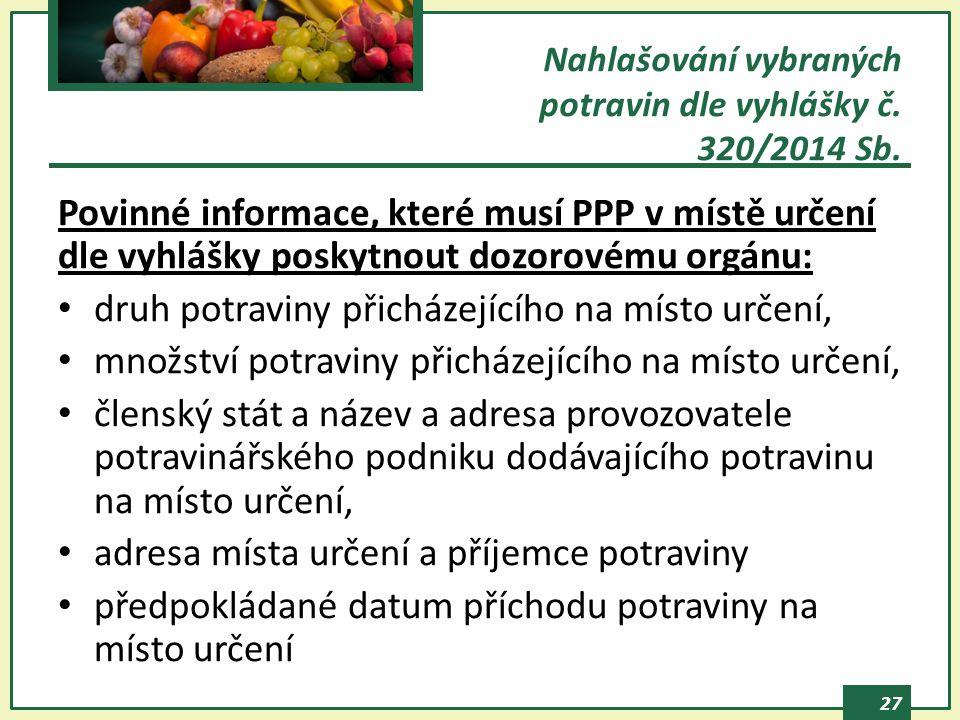 Nahlašování vybraných potravin dle vyhlášky č. 320/2014 Sb.