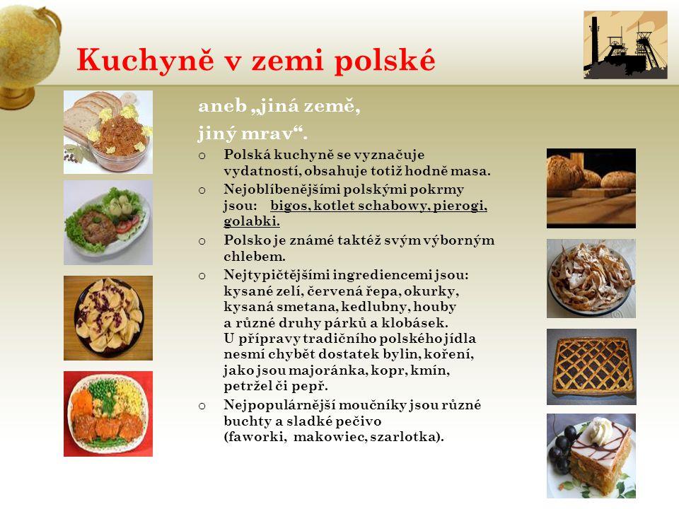 """Kuchyně v zemi polské aneb """"jiná země, jiný mrav . Polská kuchyně se vyznačuje vydatností, obsahuje totiž hodně masa."""