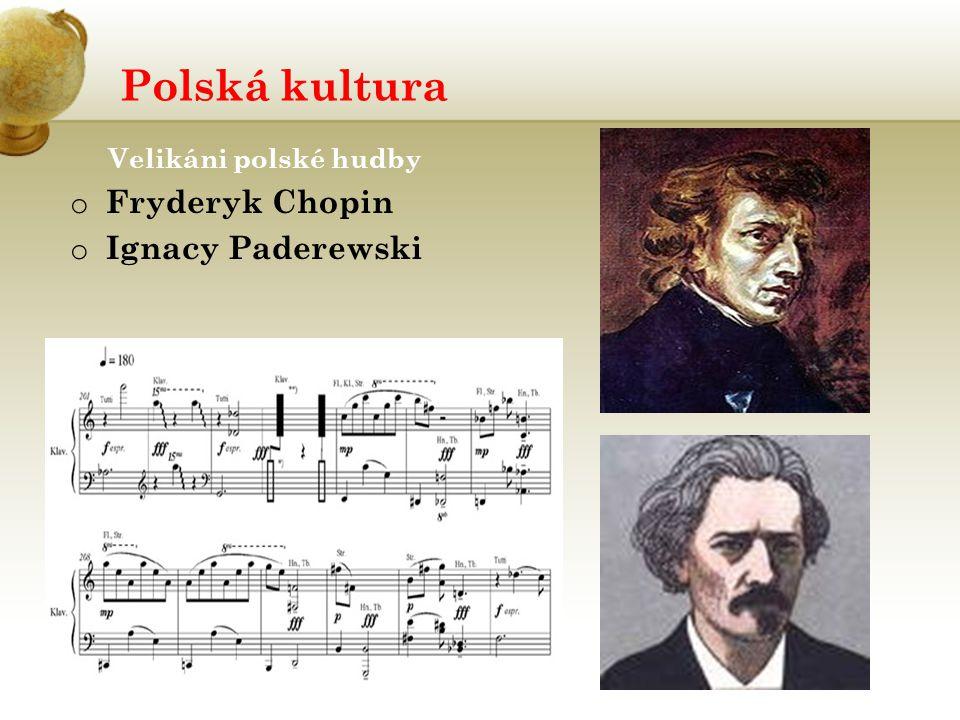 Polská kultura Velikáni polské hudby Fryderyk Chopin Ignacy Paderewski