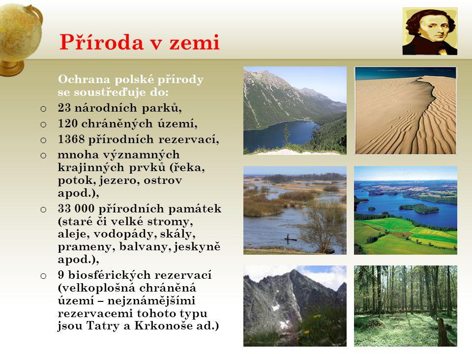 Příroda v zemi Ochrana polské přírody se soustřeďuje do: