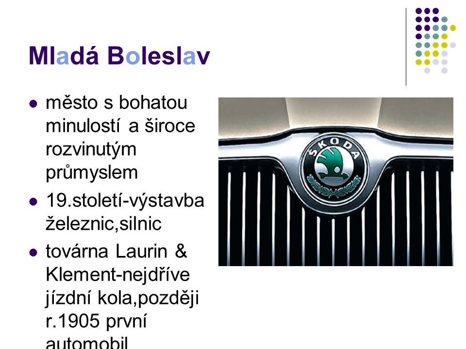 Mladá Boleslav město s bohatou minulostí a široce rozvinutým průmyslem