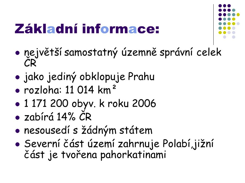 Základní informace: největší samostatný územně správní celek ČR