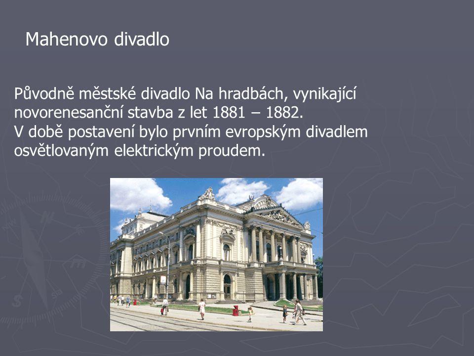 Mahenovo divadlo Původně městské divadlo Na hradbách, vynikající