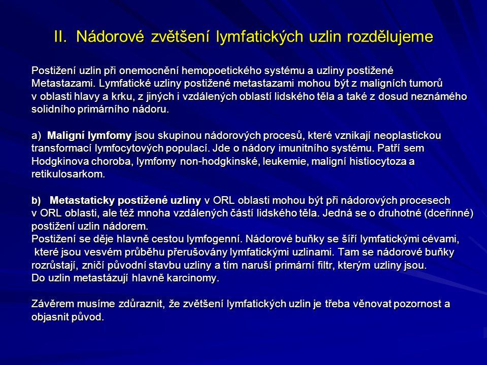II. Nádorové zvětšení lymfatických uzlin rozdělujeme