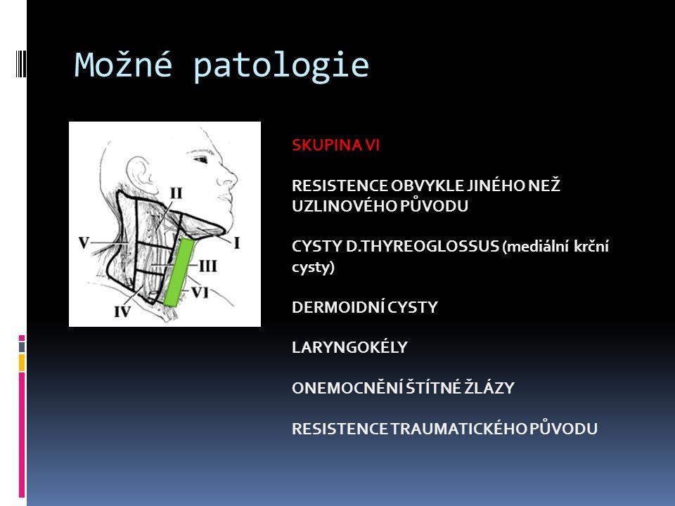 Možné patologie SKUPINA VI