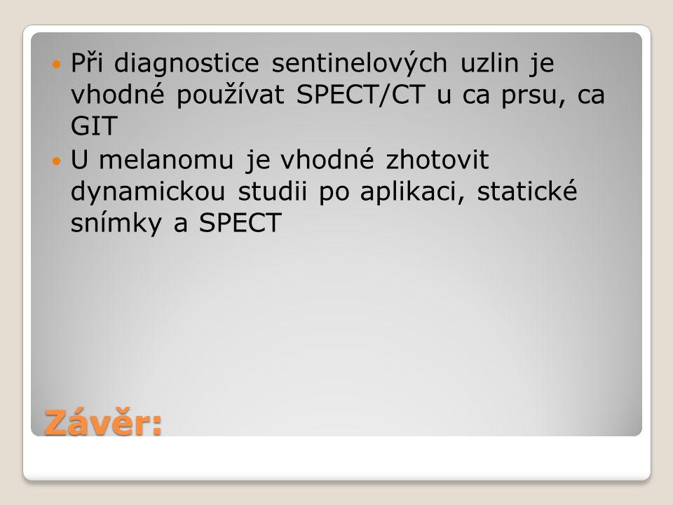 Při diagnostice sentinelových uzlin je vhodné používat SPECT/CT u ca prsu, ca GIT
