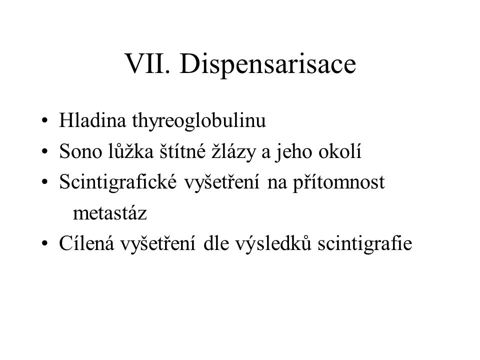 VII. Dispensarisace Hladina thyreoglobulinu