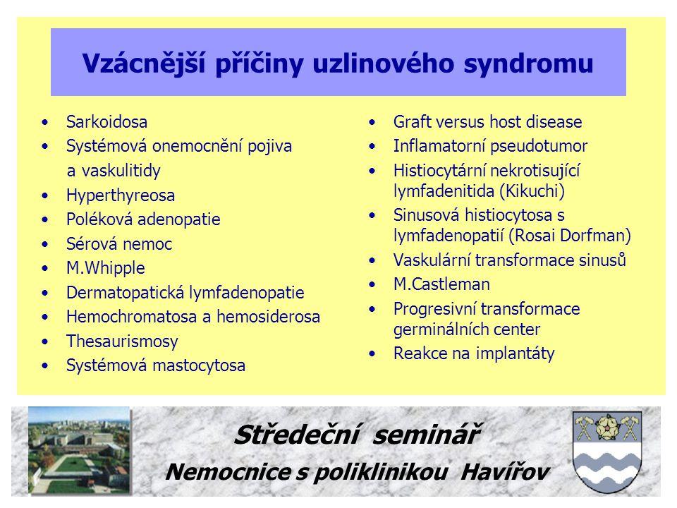 Vzácnější příčiny uzlinového syndromu
