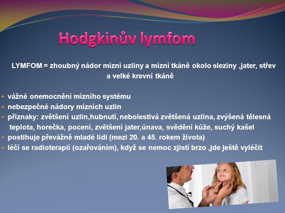 Hodgkinův lymfom a velké krevní tkáně vážné onemocnění mízního systému