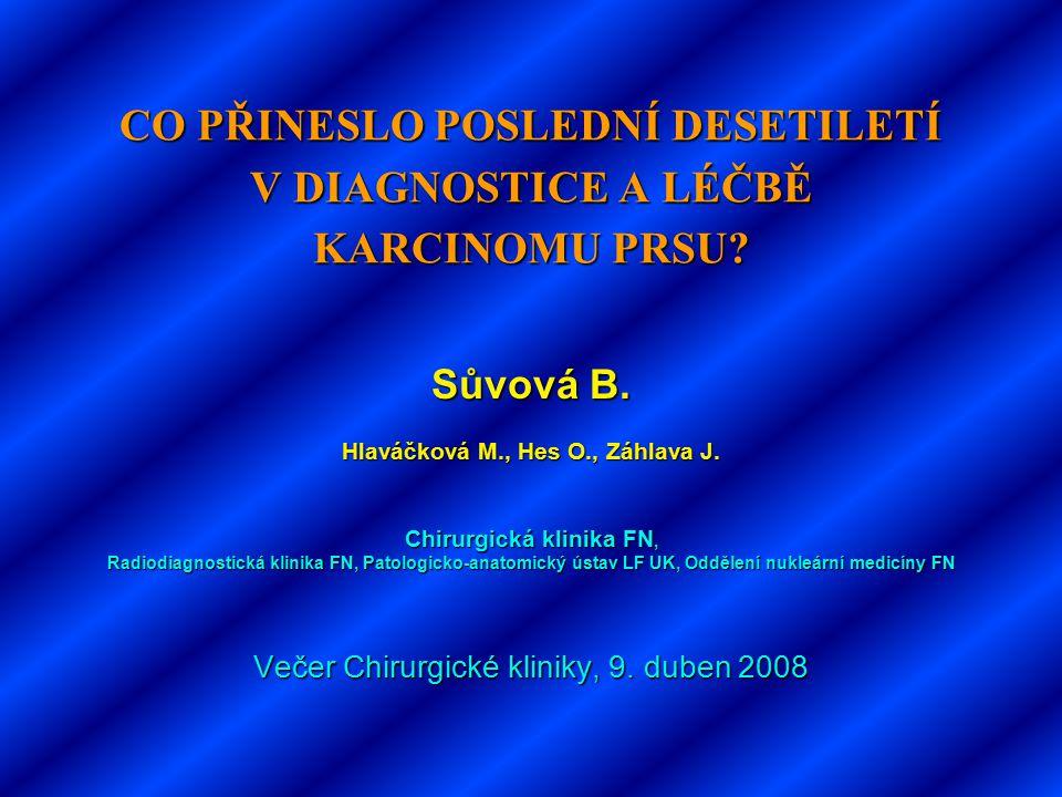 CO PŘINESLO POSLEDNÍ DESETILETÍ V DIAGNOSTICE A LÉČBĚ KARCINOMU PRSU