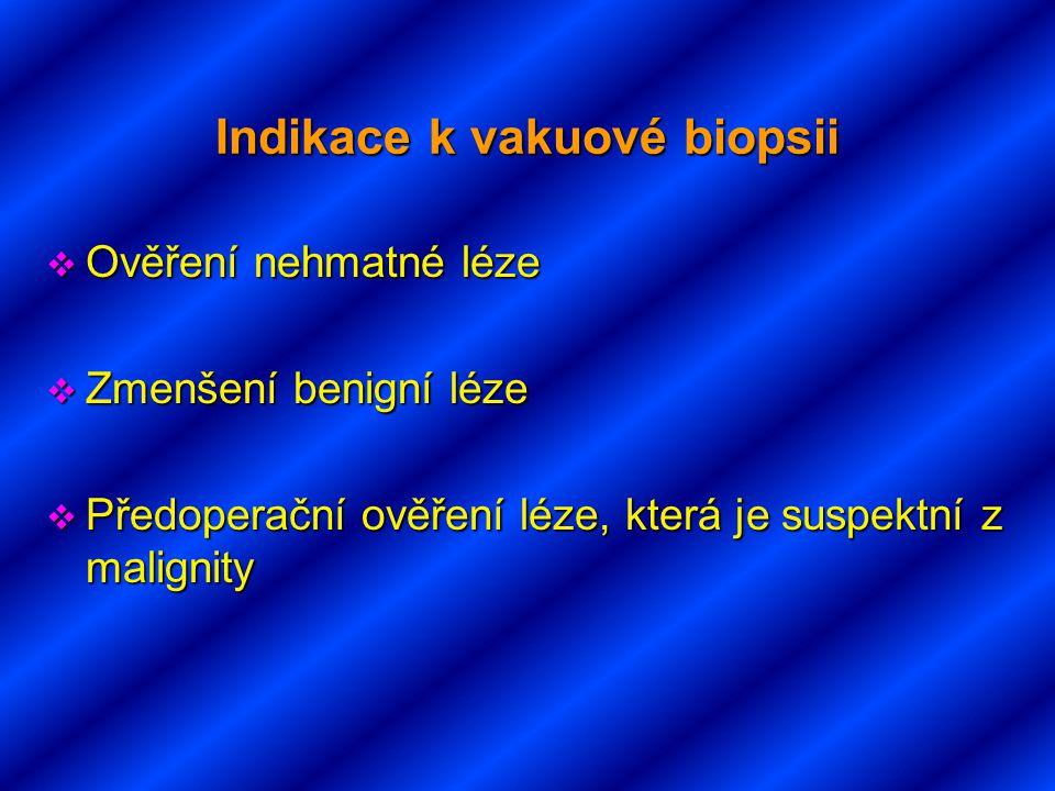 Indikace k vakuové biopsii