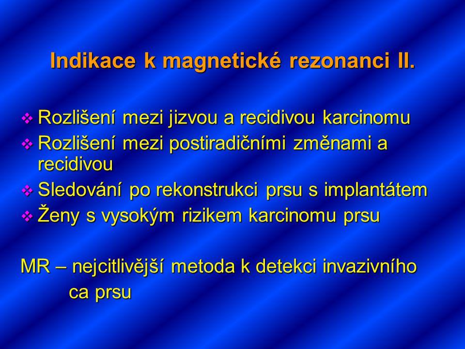 Indikace k magnetické rezonanci II.