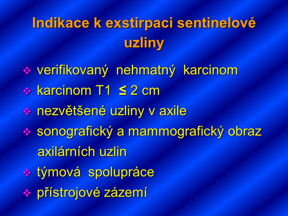 Indikace k exstirpaci sentinelové uzliny