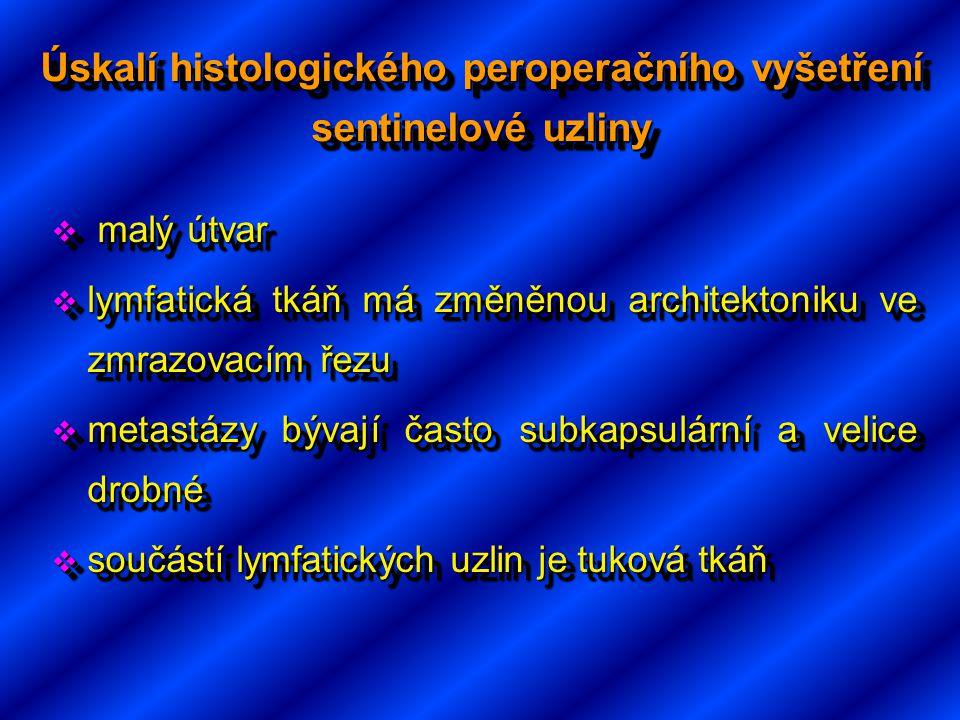 Úskalí histologického peroperačního vyšetření sentinelové uzliny