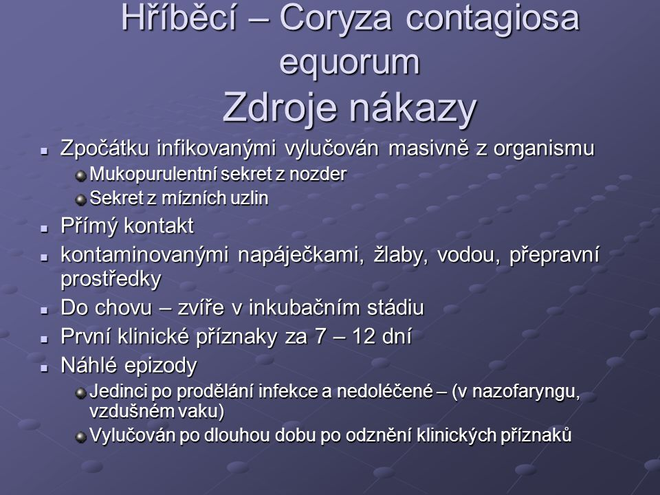 Hříběcí – Coryza contagiosa equorum Zdroje nákazy
