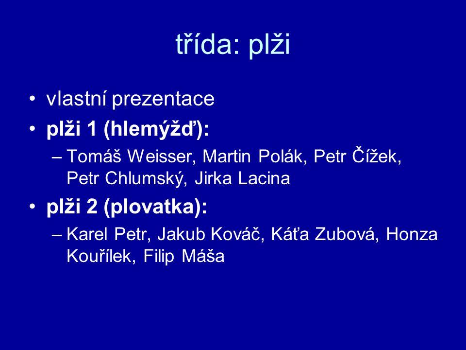 třída: plži vlastní prezentace plži 1 (hlemýžď): plži 2 (plovatka):