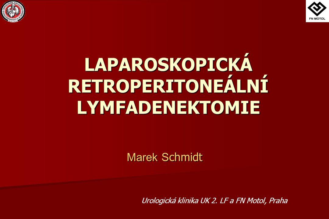 LAPAROSKOPICKÁ RETROPERITONEÁLNÍ LYMFADENEKTOMIE