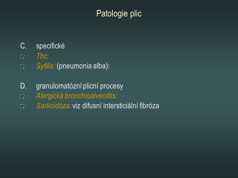 Patologie plic specifické Tbc: Syfilis: (pneumonia alba):