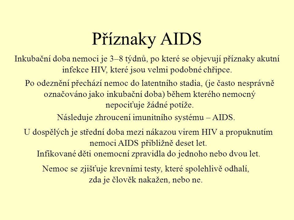 Následuje zhroucení imunitního systému – AIDS.