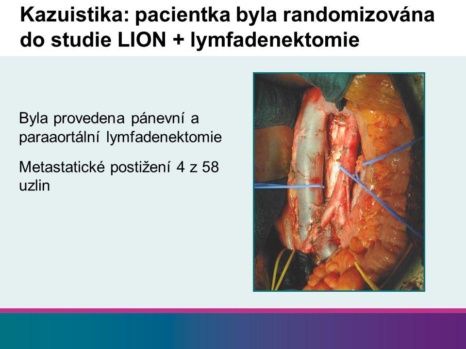 Kazuistika: pacientka byla randomizována do studie LION + lymfadenektomie
