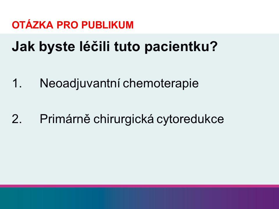 Jak byste léčili tuto pacientku