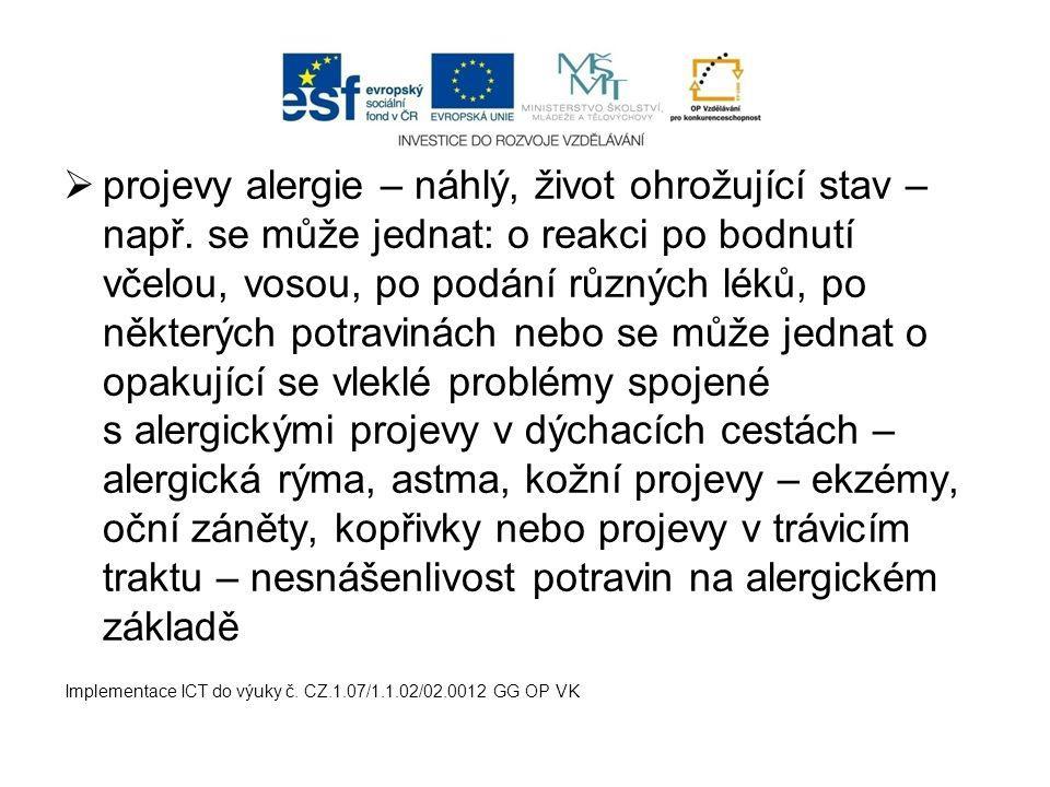 projevy alergie – náhlý, život ohrožující stav – např