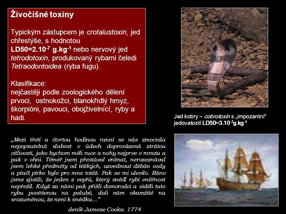 Živočišné toxiny Typickým zástupcem je crotalustoxin, jed chřestýše, s hodnotou.