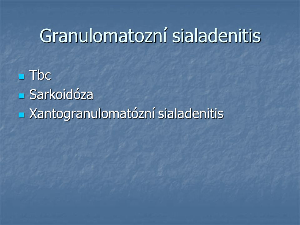 Granulomatozní sialadenitis