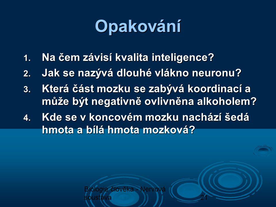 Opakování Na čem závisí kvalita inteligence