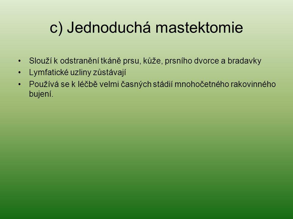 c) Jednoduchá mastektomie