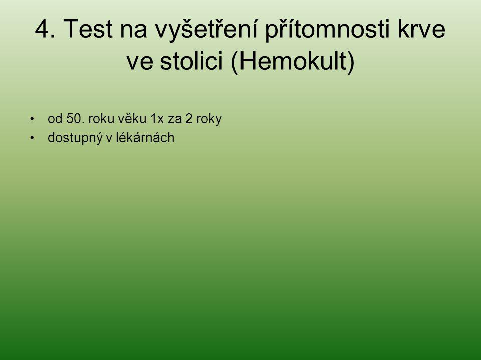 4. Test na vyšetření přítomnosti krve ve stolici (Hemokult)