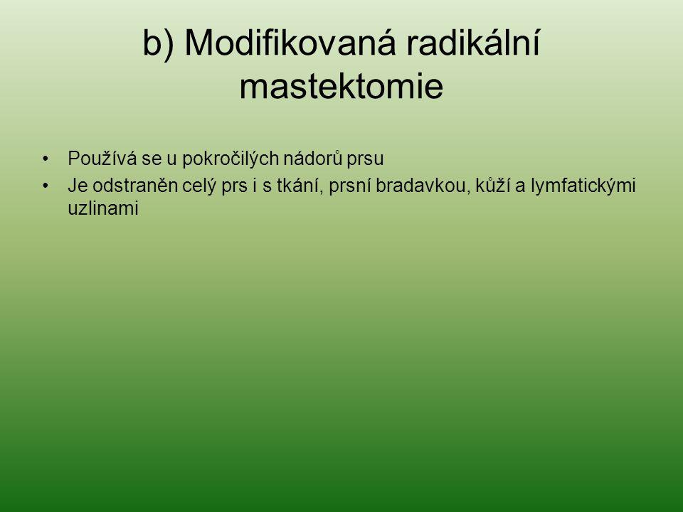 b) Modifikovaná radikální mastektomie