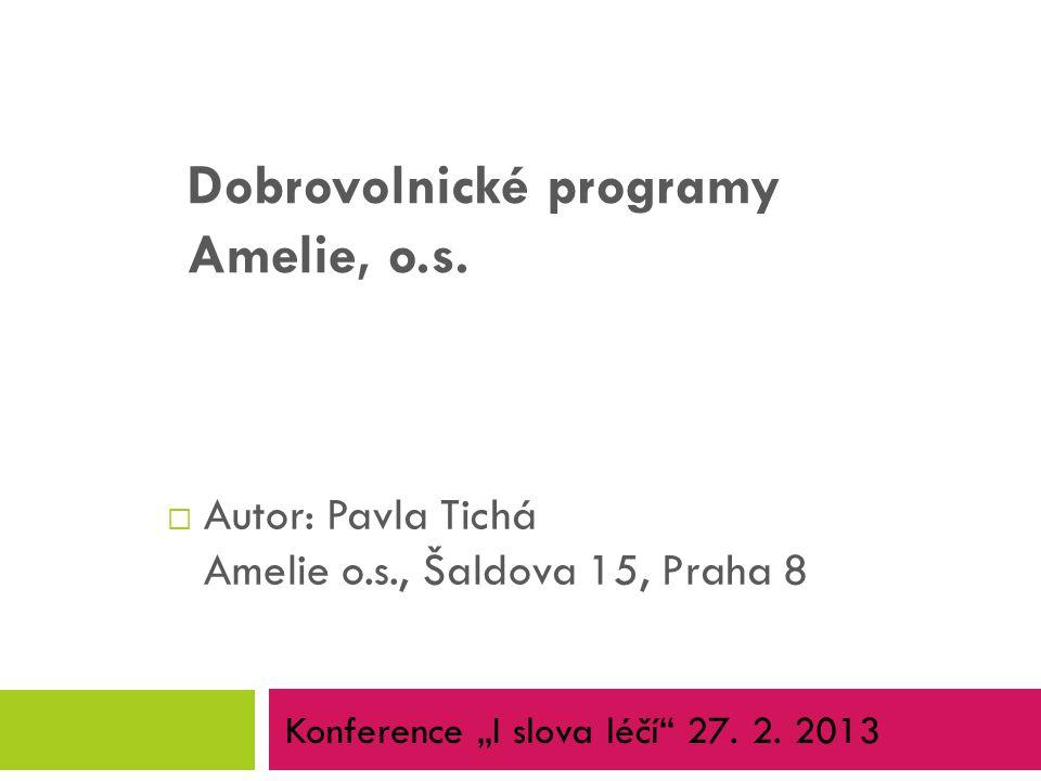 Autor: Pavla Tichá Amelie o.s., Šaldova 15, Praha 8