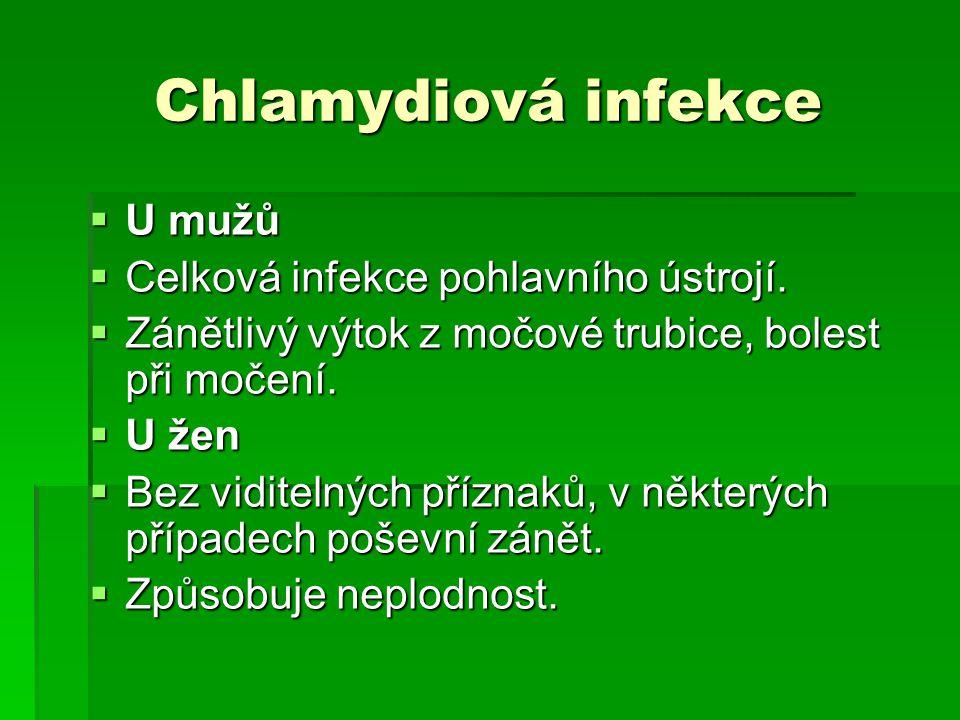 Chlamydiová infekce U mužů Celková infekce pohlavního ústrojí.