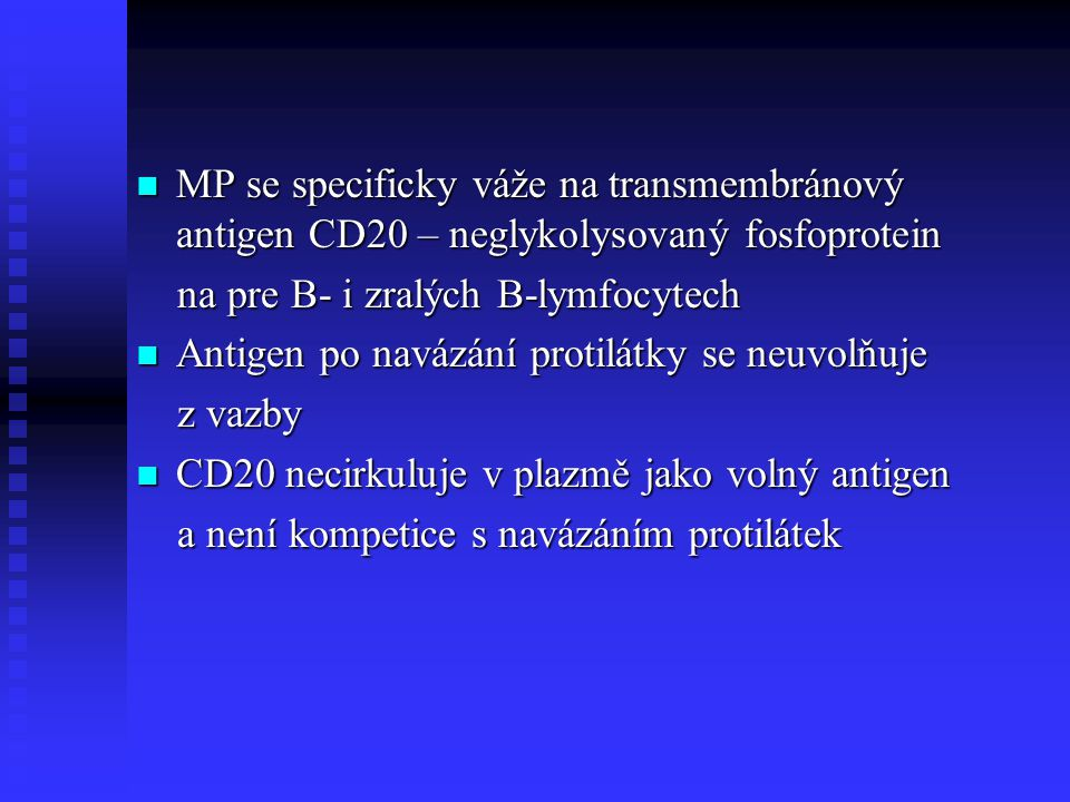 MP se specificky váže na transmembránový antigen CD20 – neglykolysovaný fosfoprotein