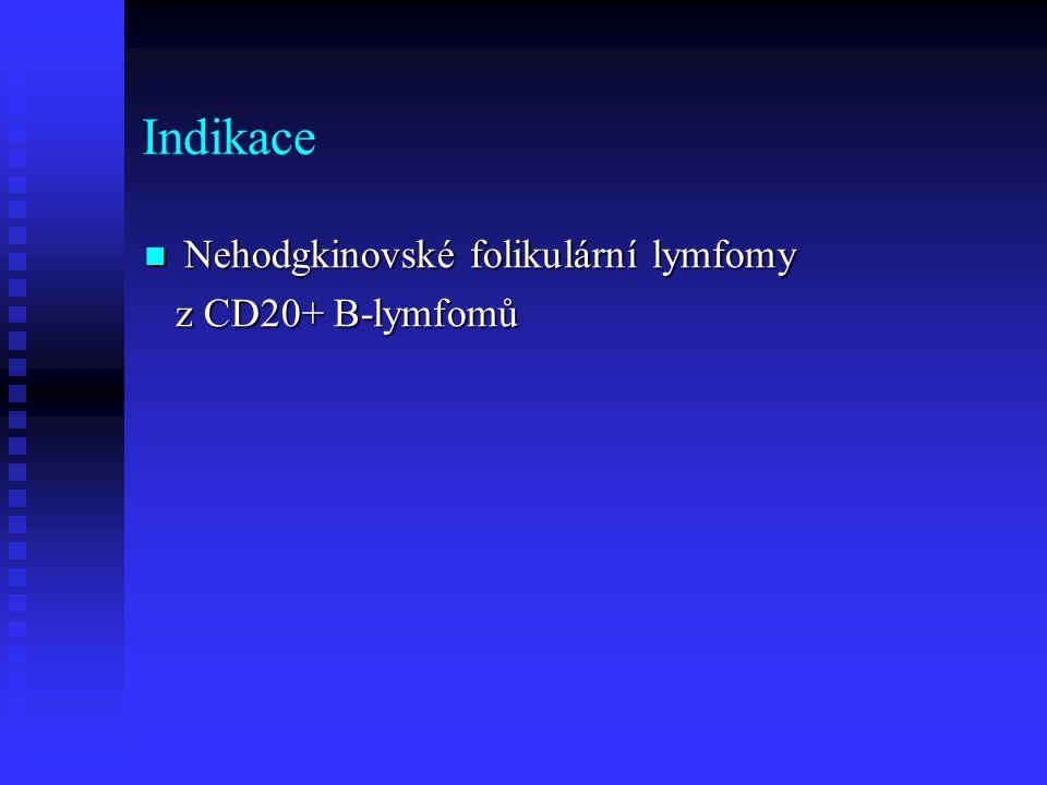 Indikace Nehodgkinovské folikulární lymfomy z CD20+ B-lymfomů