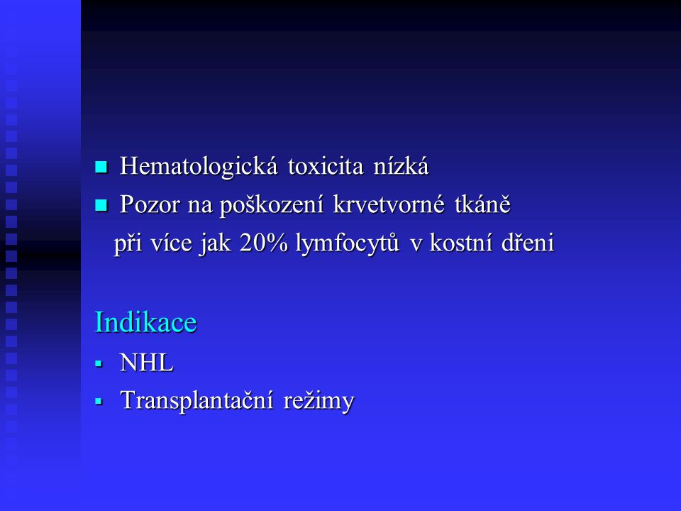 Indikace Hematologická toxicita nízká