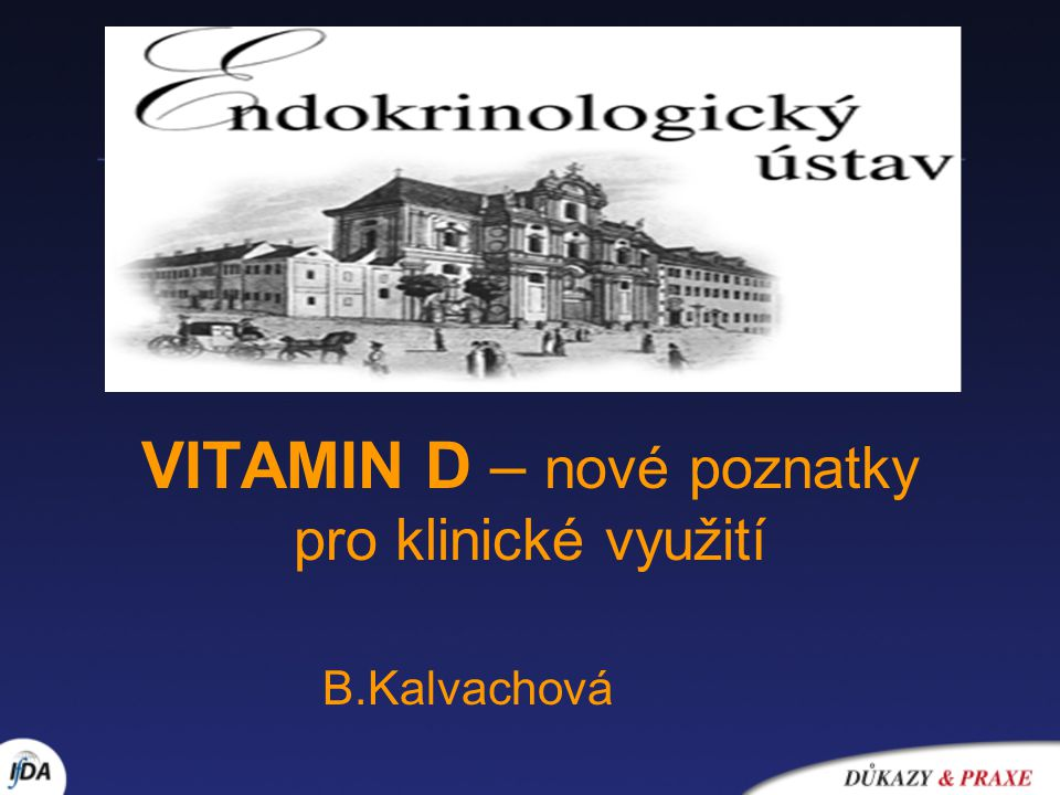 VITAMIN D – nové poznatky pro klinické využití