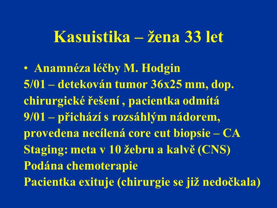 Kasuistika – žena 33 let Anamnéza léčby M. Hodgin