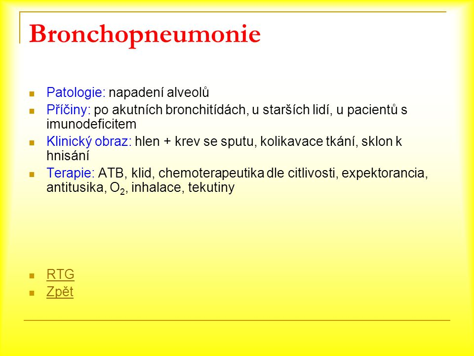 Bronchopneumonie Patologie: napadení alveolů