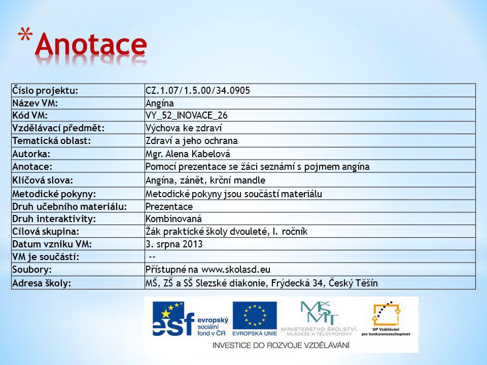 Anotace Číslo projektu: CZ.1.07/1.5.00/34.0905 Název VM: Angína