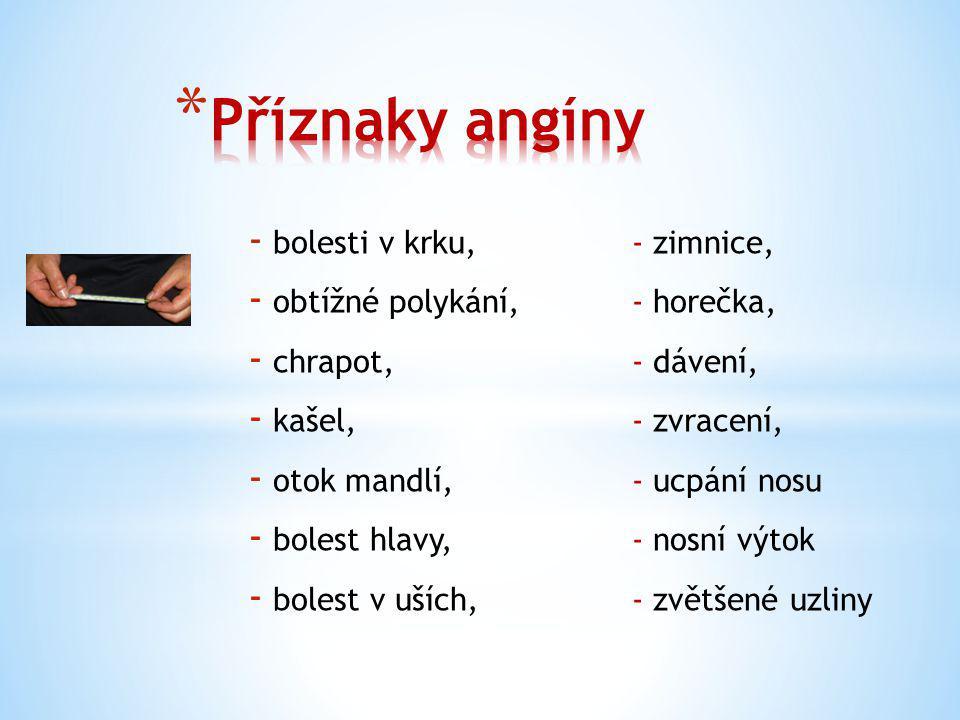Příznaky angíny bolesti v krku, - zimnice,