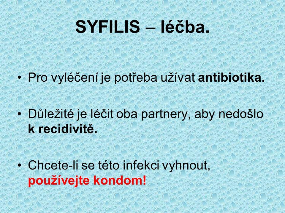 SYFILIS – léčba. Pro vyléčení je potřeba užívat antibiotika.